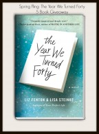 Spring Fling 25 Book Giveaway- The Year We Turned Forty