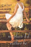 Cathy Lamb's No Place I'd Rather Be