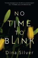 No Time To Blink by Dina Silver- Cover Reveal & Giveaway