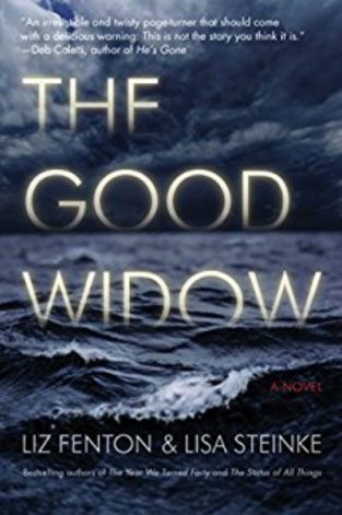 The Good Widow by Liz Fenton and Lisa Steinke