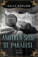Cover Reveal of Sally Koslow's Another Side of Paradise and Giveaway