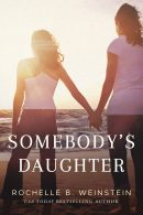 Cover Reveal of Rochelle Weinstein's Somebody's Daughter and Giveaway